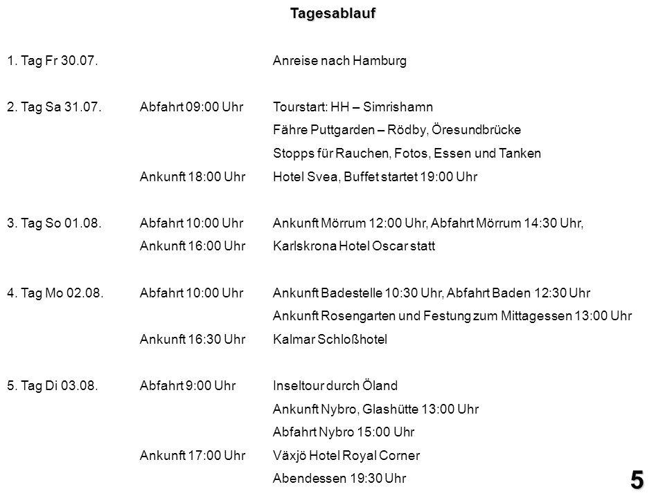 5 Tagesablauf 1. Tag Fr 30.07. Anreise nach Hamburg