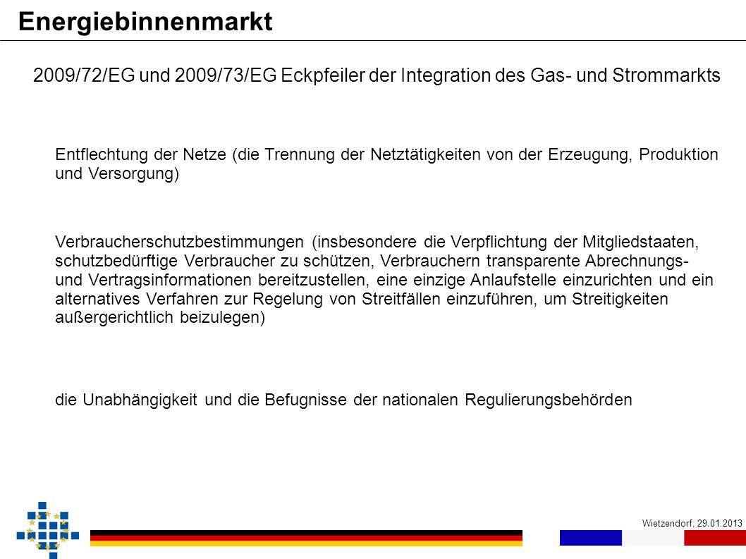Energiebinnenmarkt 2009/72/EG und 2009/73/EG Eckpfeiler der Integration des Gas- und Strommarkts.