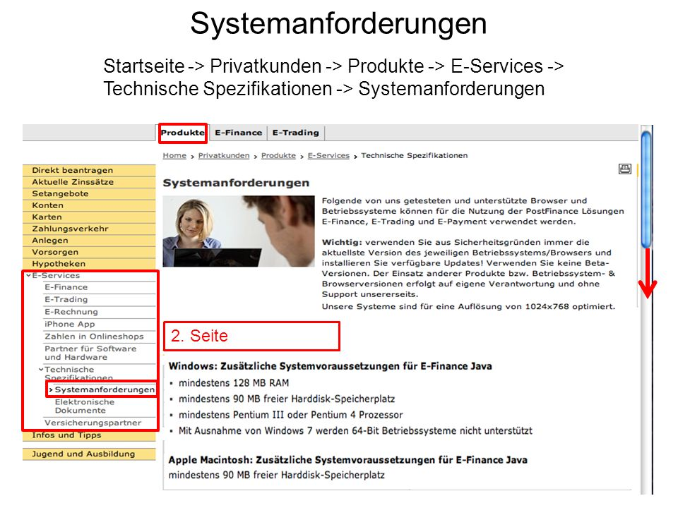 Systemanforderungen Startseite -> Privatkunden -> Produkte -> E-Services -> Technische Spezifikationen -> Systemanforderungen.