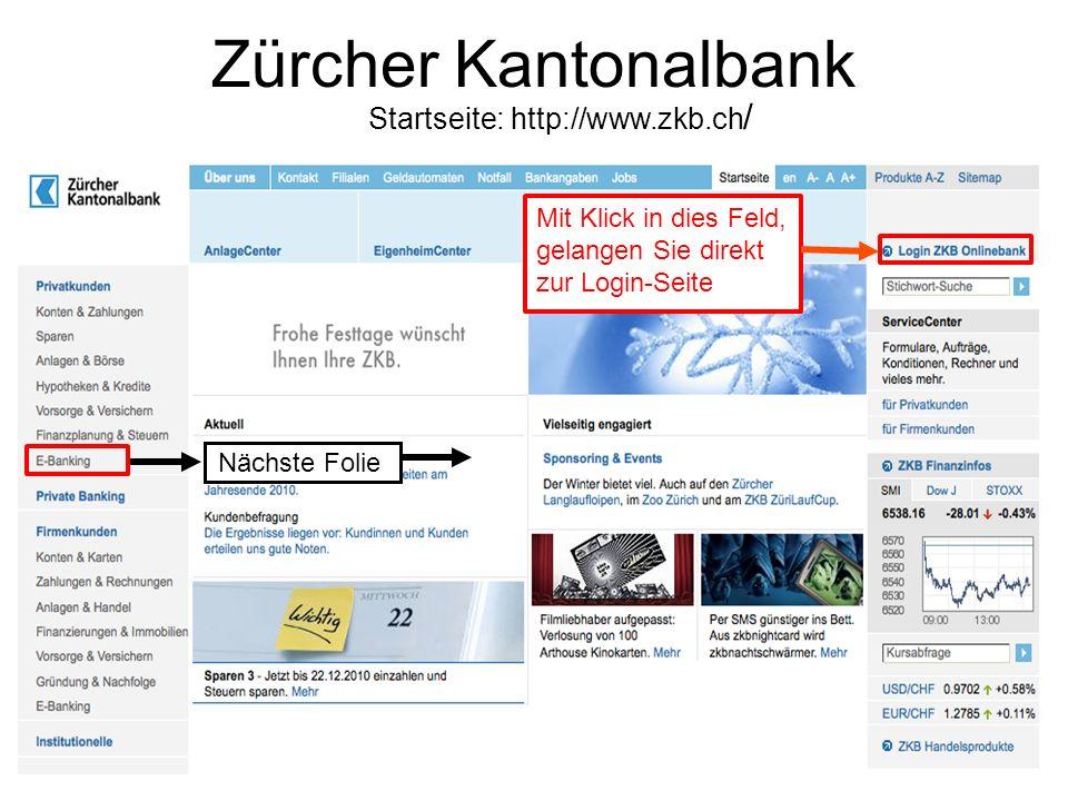 Zürcher Kantonalbank Startseite: http://www.zkb.ch/