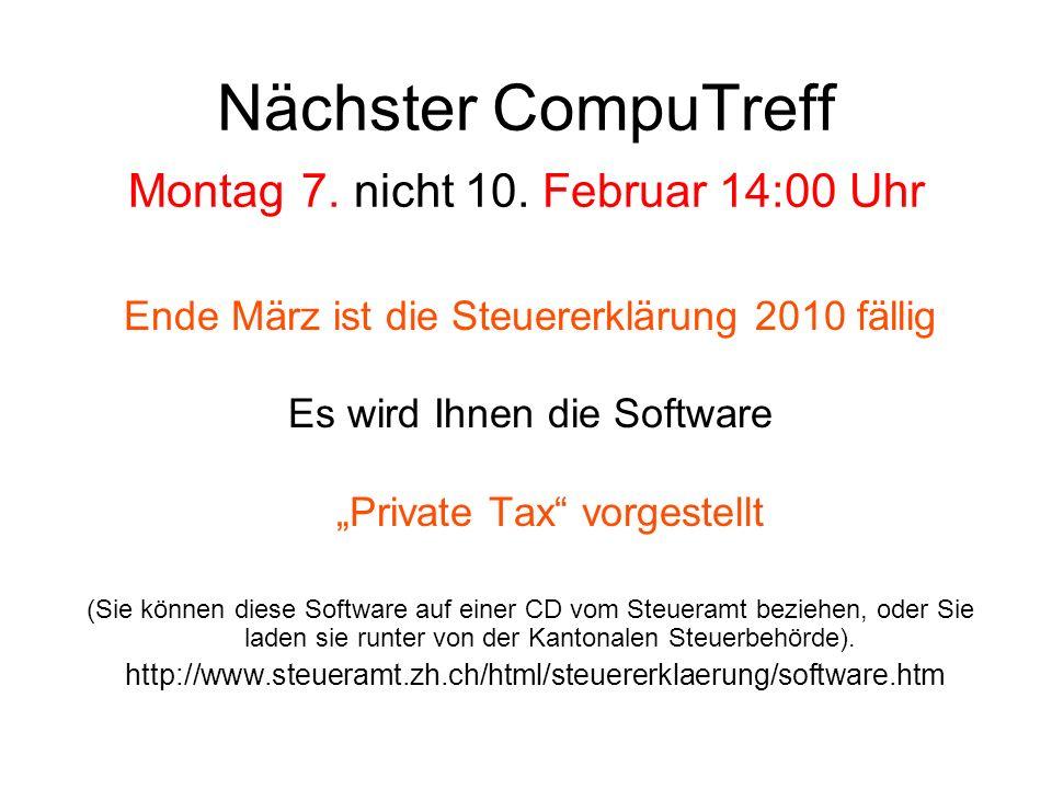 Nächster CompuTreff Montag 7. nicht 10. Februar 14:00 Uhr