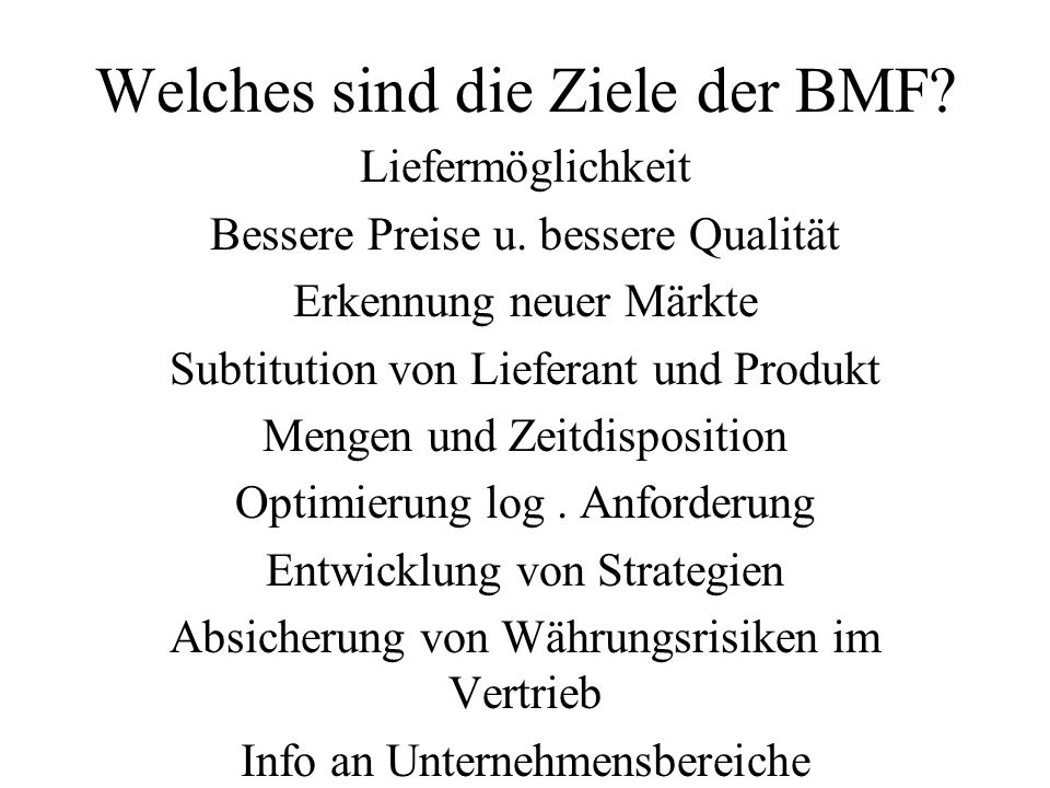 Welches sind die Ziele der BMF