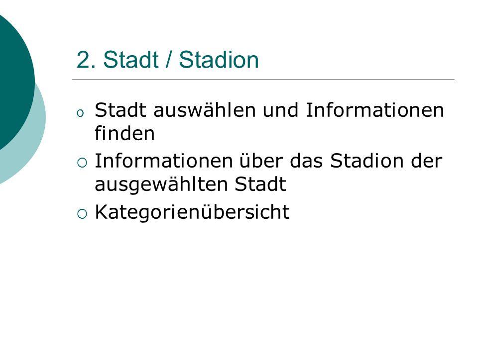 2. Stadt / Stadion Stadt auswählen und Informationen finden