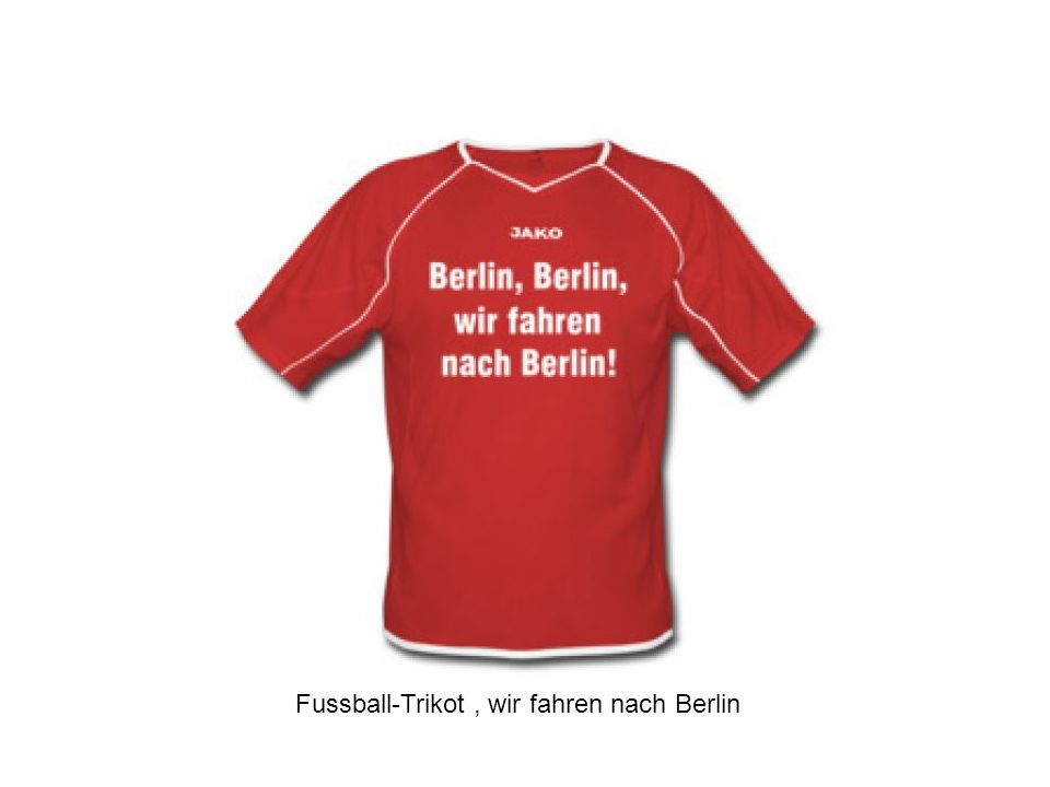 Fussball-Trikot , wir fahren nach Berlin
