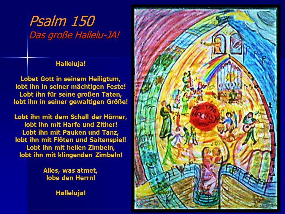 Psalm 150 Das große Hallelu-JA!