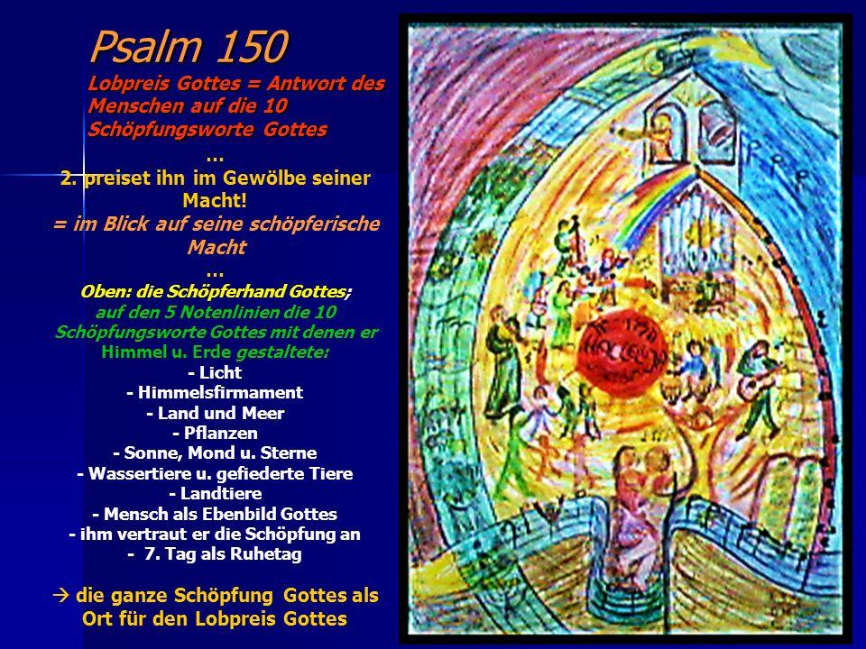 Psalm 150 Lobpreis Gottes = Antwort des Menschen auf die 10 Schöpfungsworte Gottes