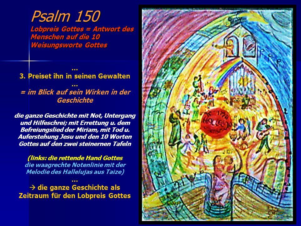 Psalm 150 Lobpreis Gottes = Antwort des Menschen auf die 10 Weisungsworte Gottes