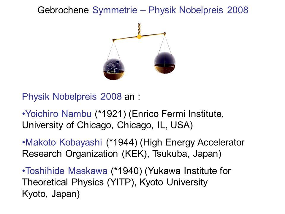 Gebrochene Symmetrie – Physik Nobelpreis 2008