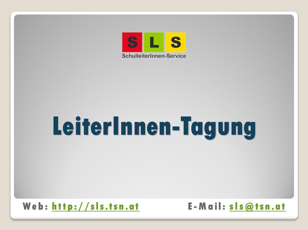 LeiterInnen-Tagung Web: http://sls.tsn.at E-Mail: sls@tsn.at