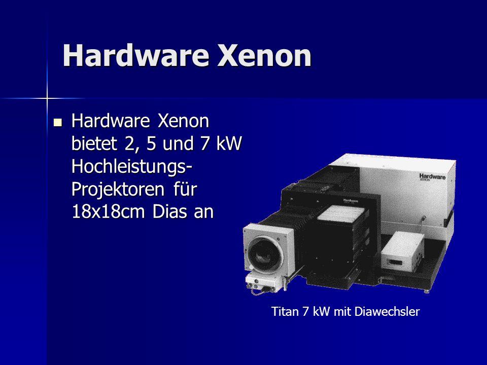 Hardware Xenon Hardware Xenon bietet 2, 5 und 7 kW Hochleistungs-Projektoren für 18x18cm Dias an.