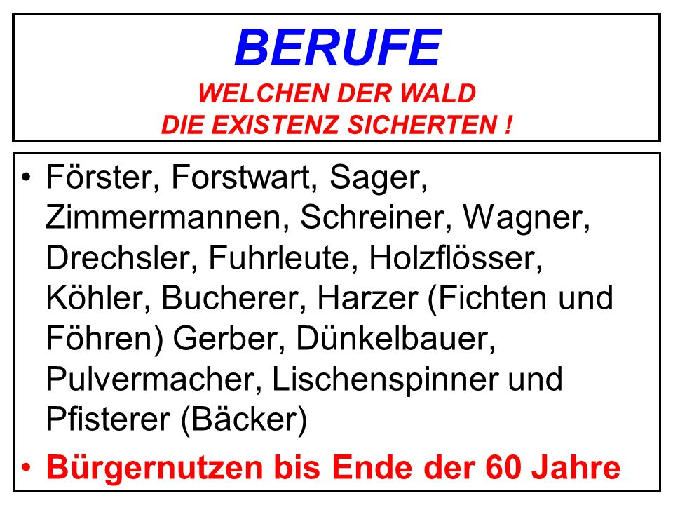 BERUFE WELCHEN DER WALD DIE EXISTENZ SICHERTEN !
