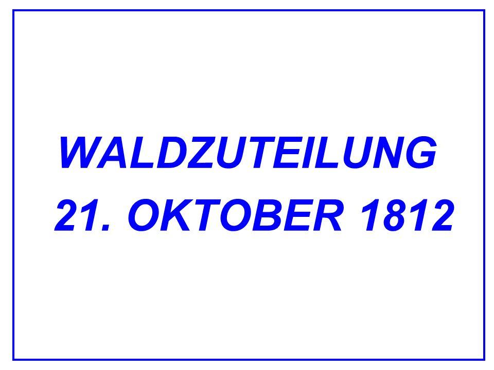 WALDZUTEILUNG 21. OKTOBER 1812