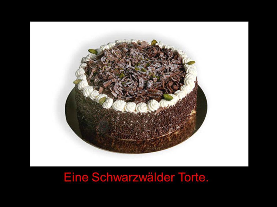 Eine Schwarzwälder Torte.