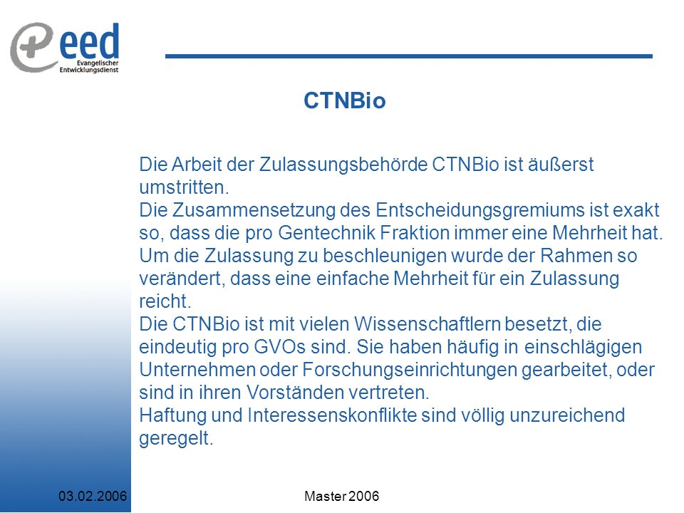 CTNBio Die Arbeit der Zulassungsbehörde CTNBio ist äußerst umstritten.
