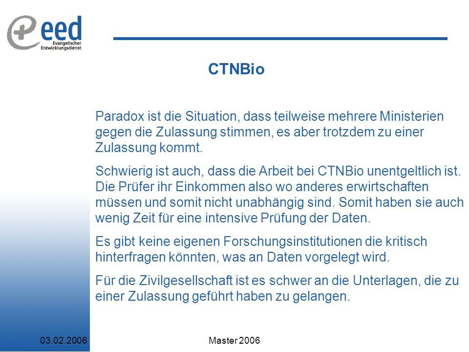 CTNBio Paradox ist die Situation, dass teilweise mehrere Ministerien gegen die Zulassung stimmen, es aber trotzdem zu einer Zulassung kommt.