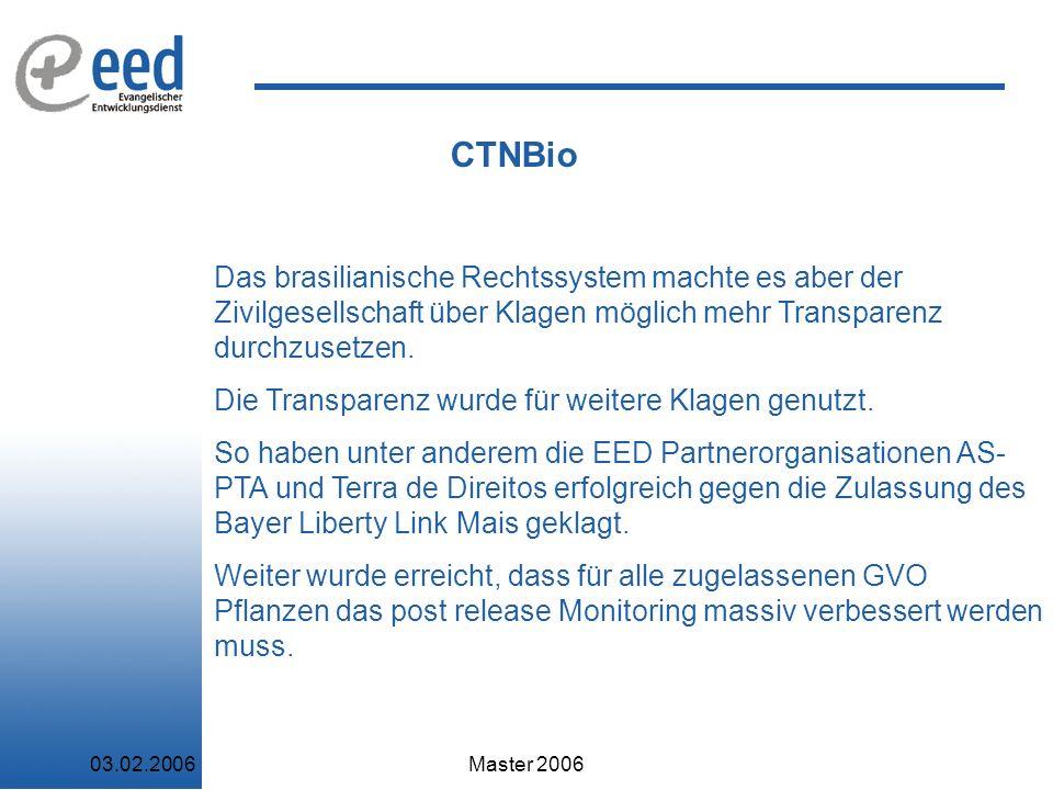 CTNBio Das brasilianische Rechtssystem machte es aber der Zivilgesellschaft über Klagen möglich mehr Transparenz durchzusetzen.