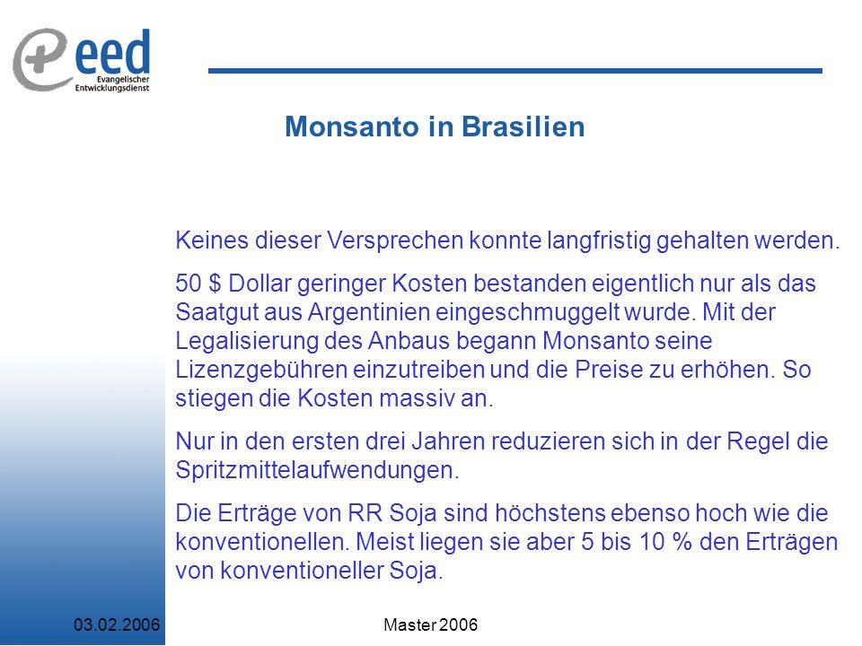 Monsanto in Brasilien Keines dieser Versprechen konnte langfristig gehalten werden.