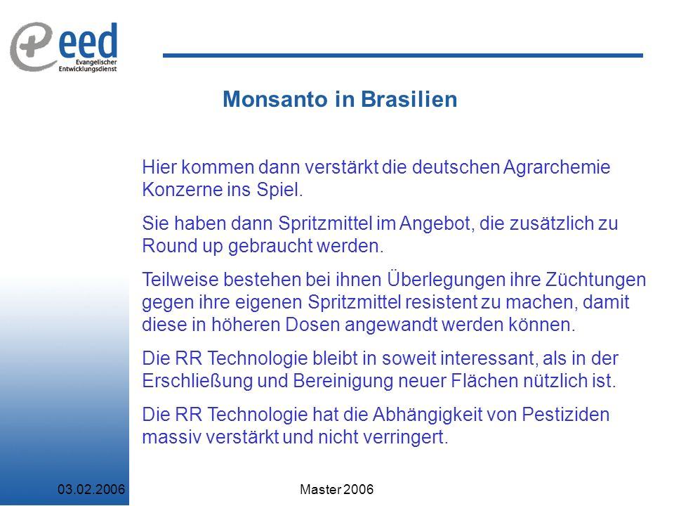 Monsanto in Brasilien Hier kommen dann verstärkt die deutschen Agrarchemie Konzerne ins Spiel.