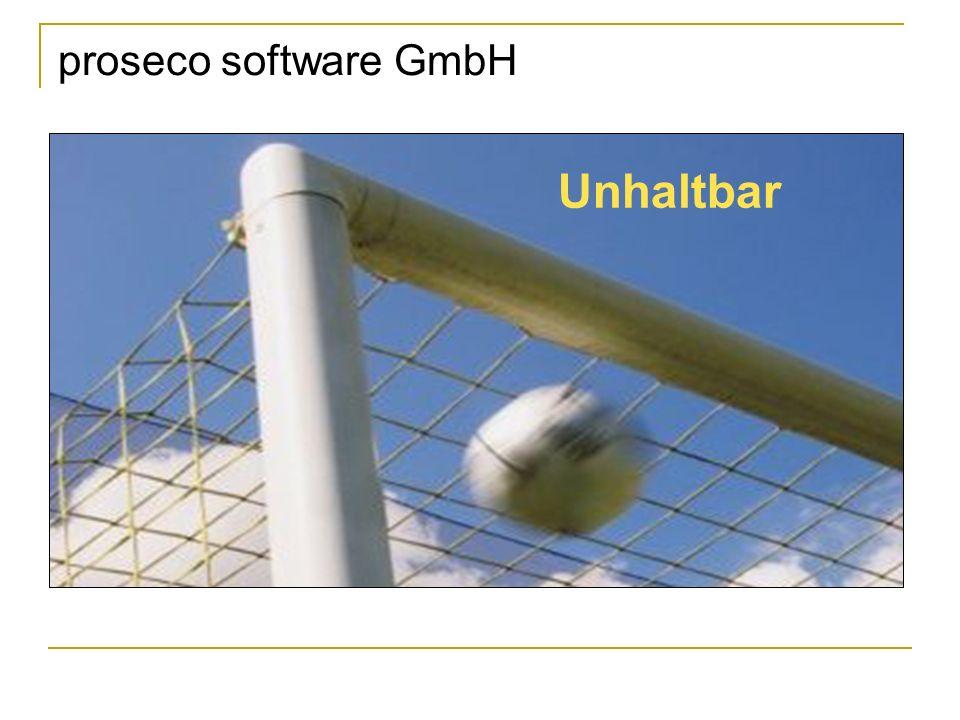 proseco software GmbH Unhaltbar