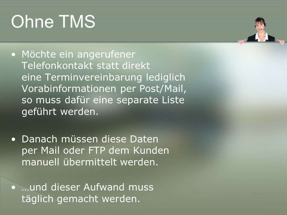 Ohne TMS