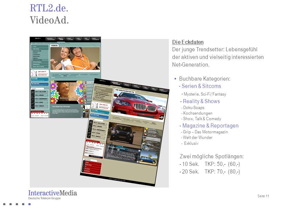 RTL2.de. VideoAd. Die Eckdaten Der junge Trendsetter: Lebensgefühl der aktiven und vielseitig interessierten Net-Generation.