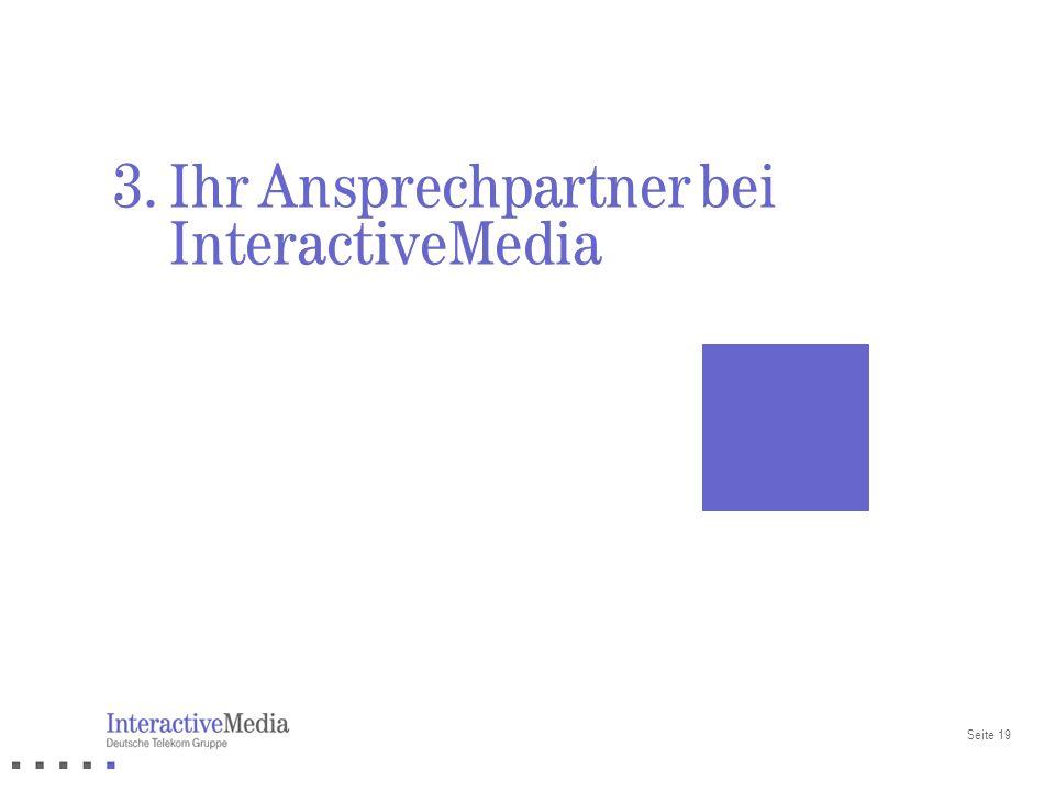 3. Ihr Ansprechpartner bei InteractiveMedia