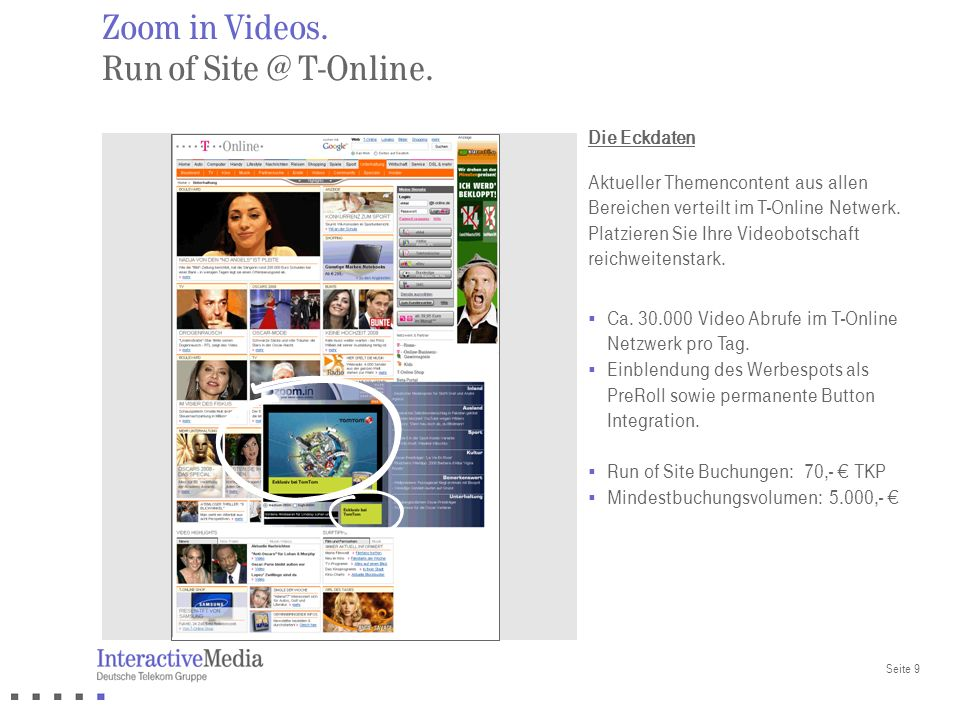 Zoom in Videos. Run of Site @ T-Online.
