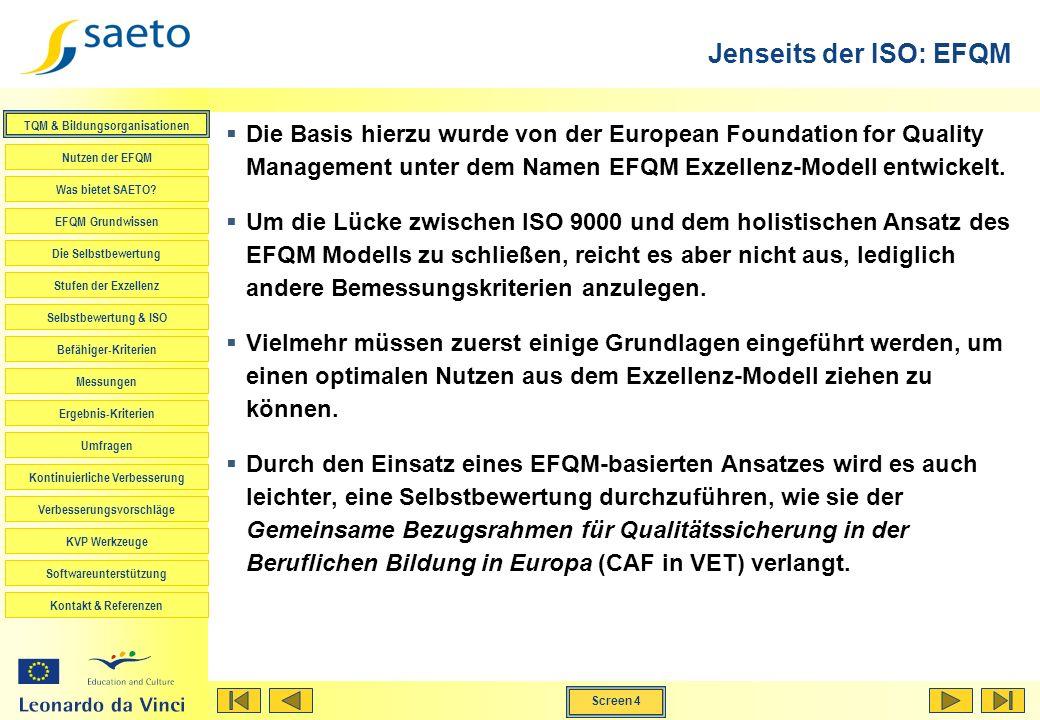 Jenseits der ISO: EFQM Die Basis hierzu wurde von der European Foundation for Quality Management unter dem Namen EFQM Exzellenz-Modell entwickelt.