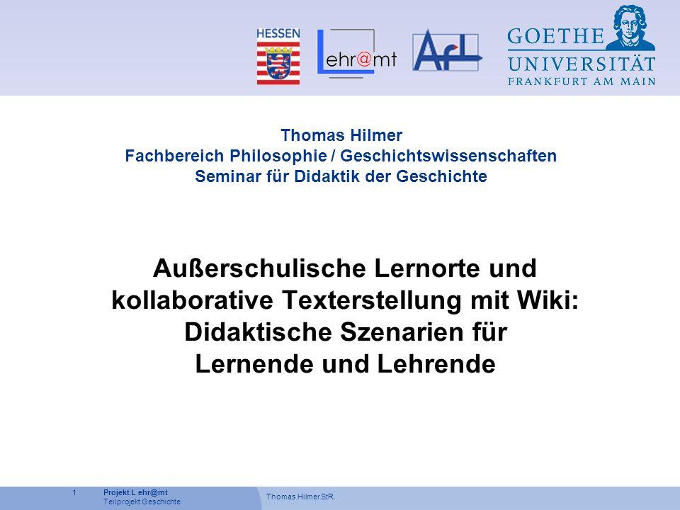 Thomas Hilmer Fachbereich Philosophie / Geschichtswissenschaften. Seminar für Didaktik der Geschichte.