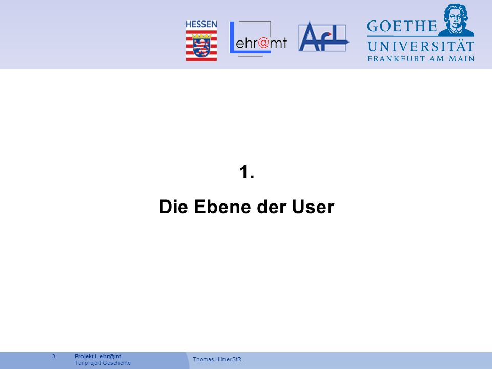1. Die Ebene der User
