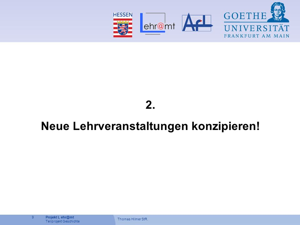 Neue Lehrveranstaltungen konzipieren!