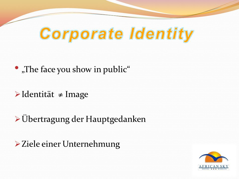 "Corporate Identity ""The face you show in public Identität ≠ Image"