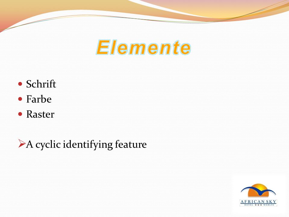 Elemente Schrift Farbe Raster A cyclic identifying feature
