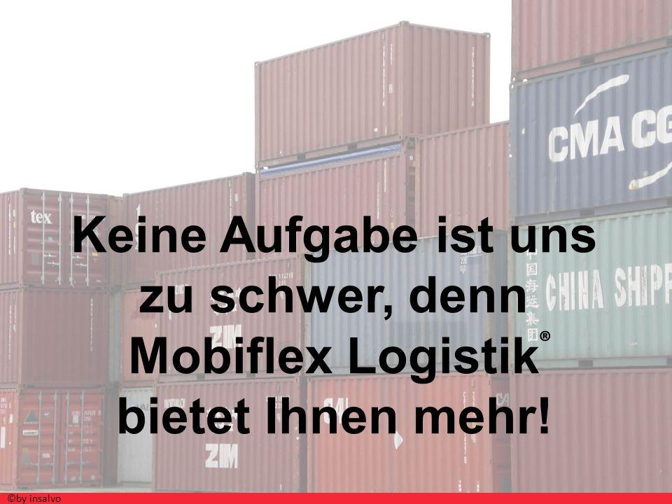 Keine Aufgabe ist uns zu schwer, denn Mobiflex Logistik bietet Ihnen mehr!