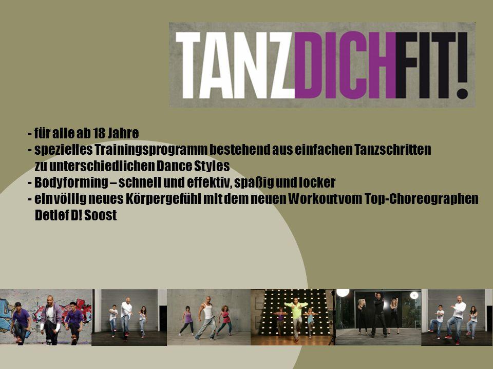 für alle ab 18 Jahre spezielles Trainingsprogramm bestehend aus einfachen Tanzschritten. zu unterschiedlichen Dance Styles.
