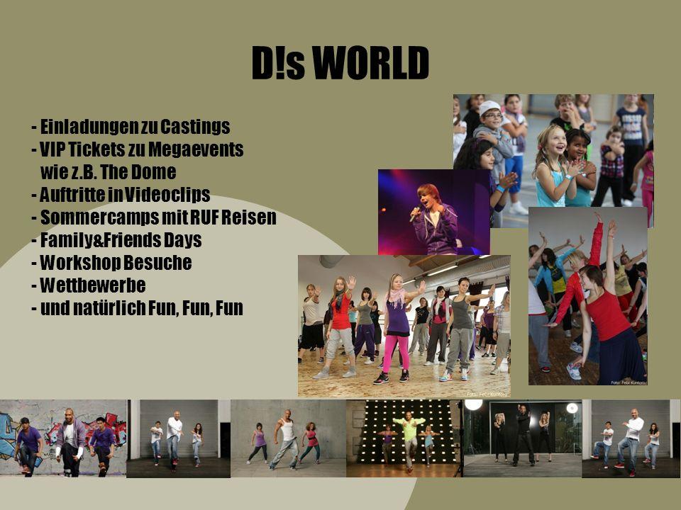 D!s WORLD Einladungen zu Castings VIP Tickets zu Megaevents