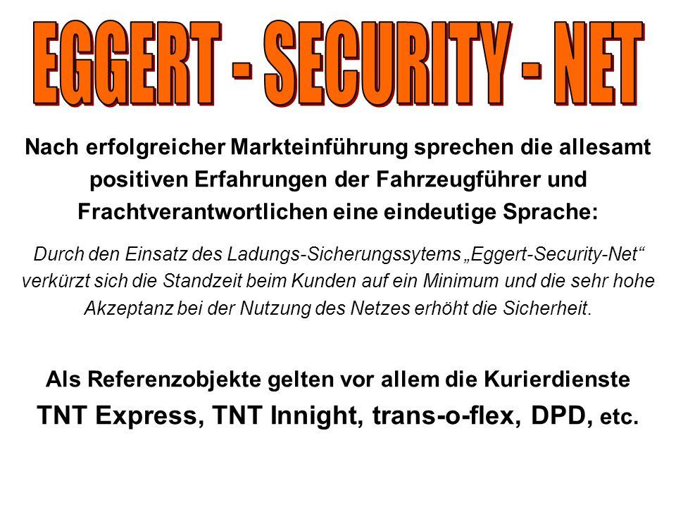 EGGERT - SECURITY - NET Nach erfolgreicher Markteinführung sprechen die allesamt. positiven Erfahrungen der Fahrzeugführer und.