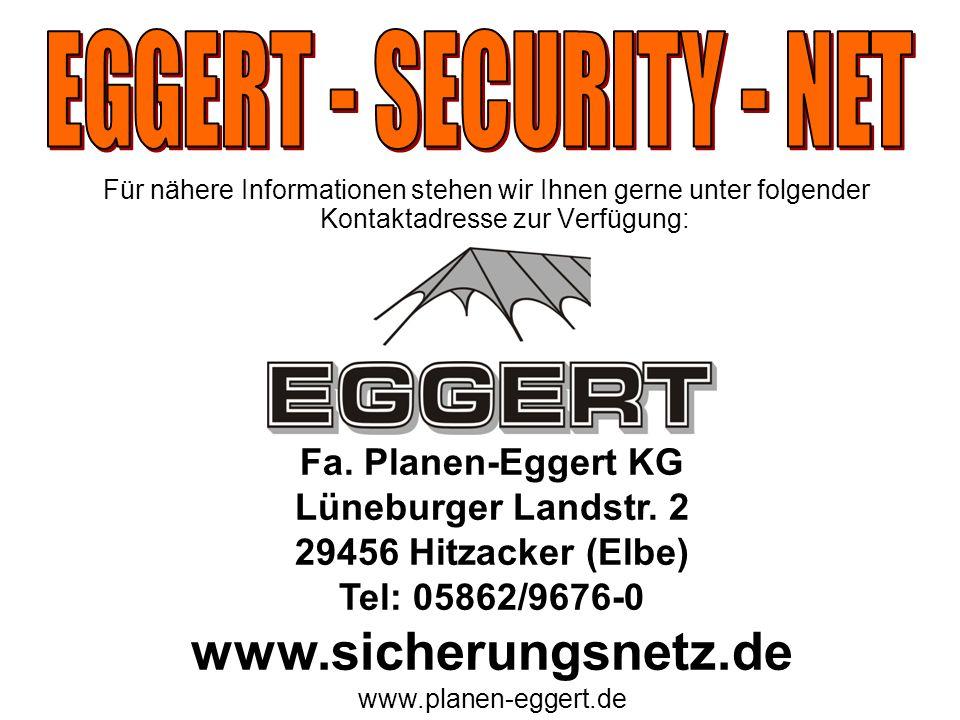 www.sicherungsnetz.de EGGERT - SECURITY - NET Fa. Planen-Eggert KG