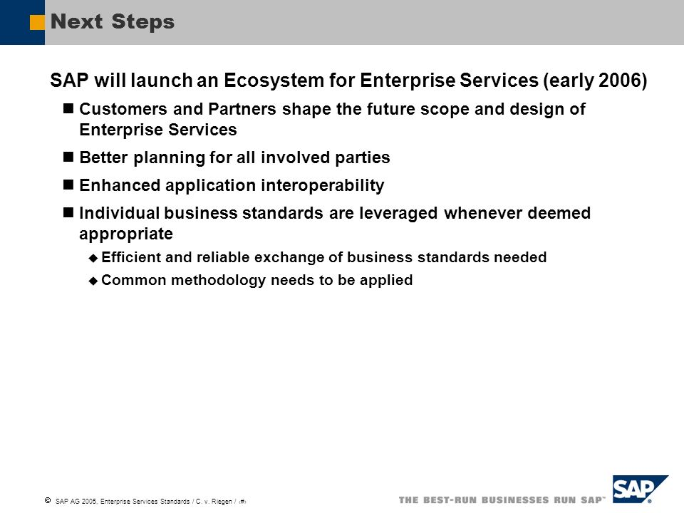 Next StepsSAP will launch an Ecosystem for Enterprise Services (early 2006)