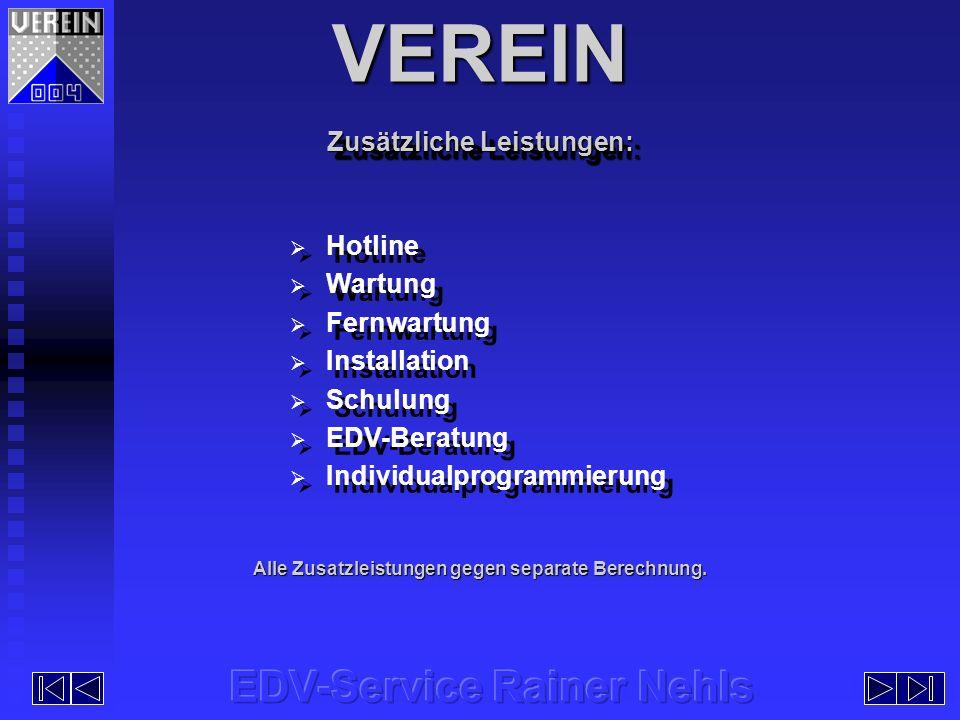 VEREIN EDV-Service Rainer Nehls Zusätzliche Leistungen: Hotline