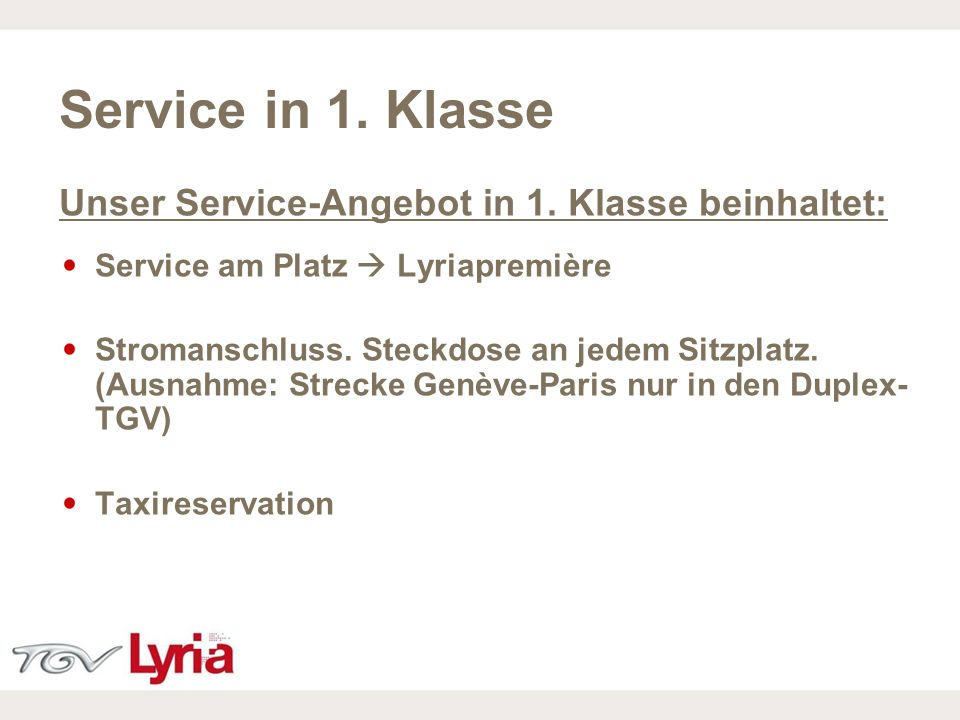 Service in 1. Klasse Unser Service-Angebot in 1. Klasse beinhaltet: