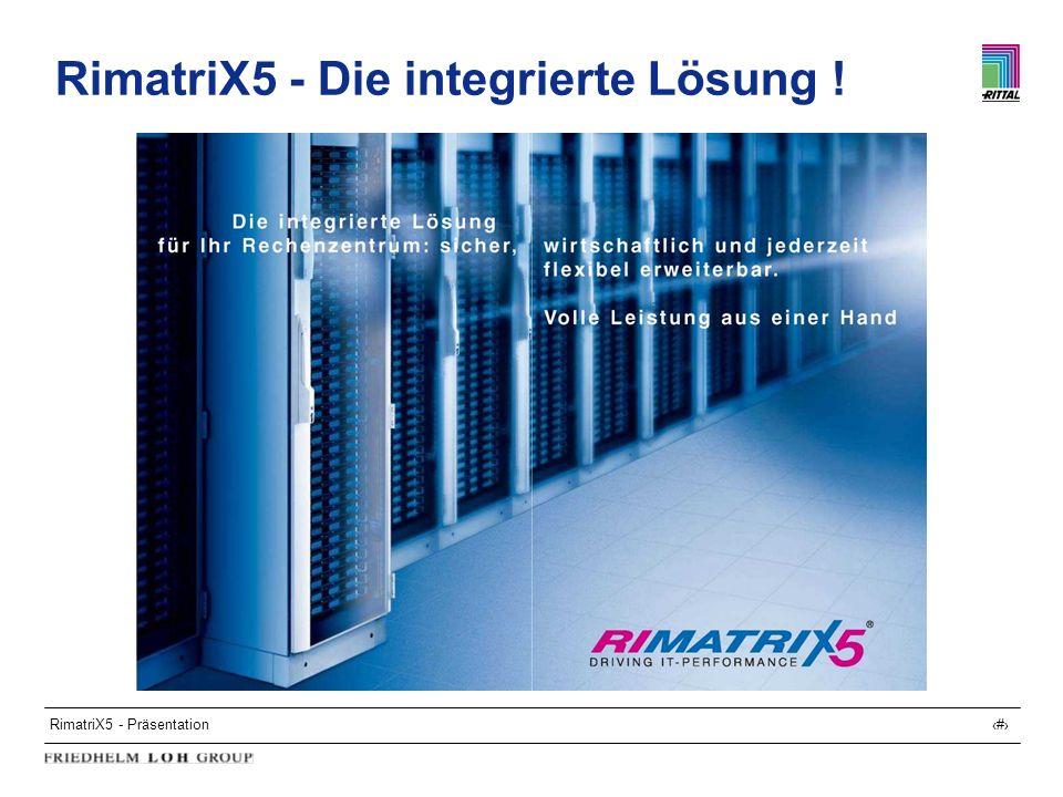 RimatriX5 - Die integrierte Lösung !