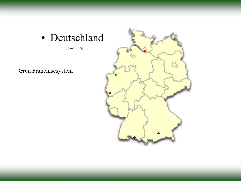 Deutschland (Stand 1999) Grün Franchisesystem
