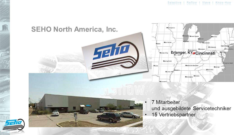 SEHO North America, Inc. • 7 Mitarbeiter und ausgebildete Servicetechniker • 15 Vertriebspartner