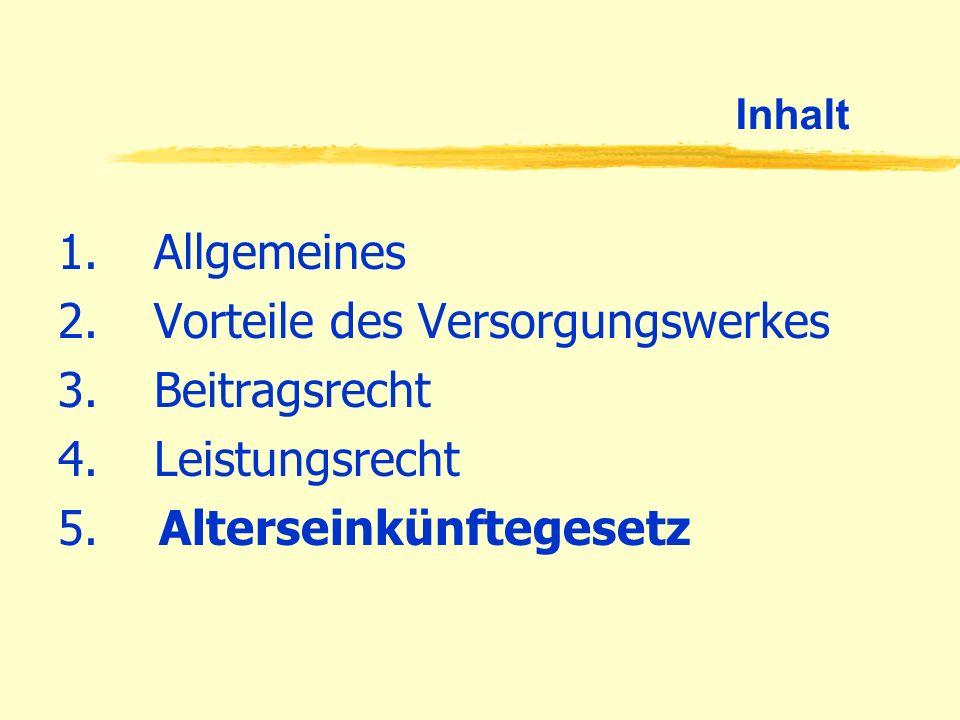 2. Vorteile des Versorgungswerkes 3. Beitragsrecht 4. Leistungsrecht