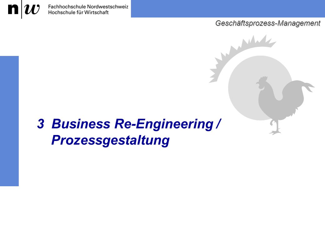 3 Business Re-Engineering / Prozessgestaltung