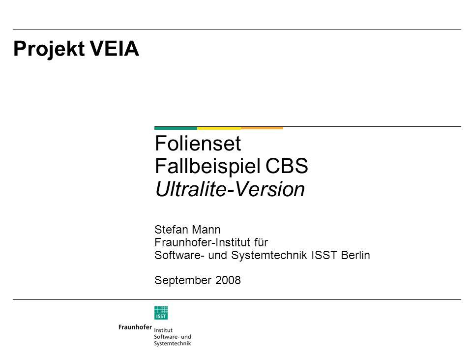 Projekt VEIA Folienset Fallbeispiel CBS Ultralite-Version Stefan Mann