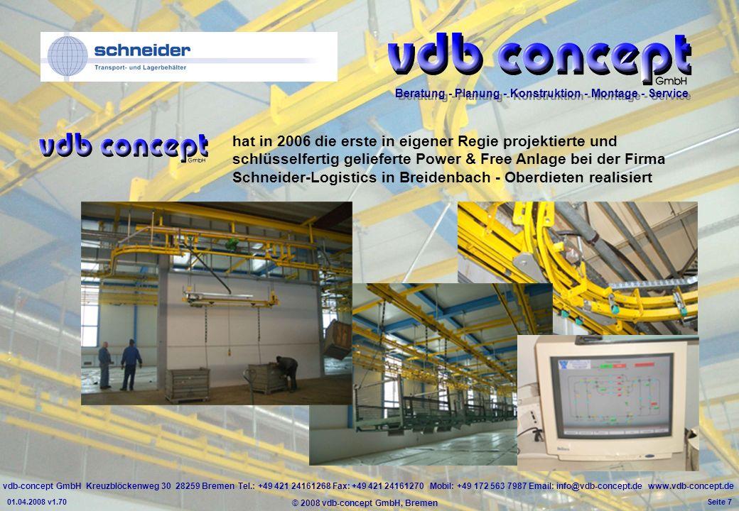 hat in 2006 die erste in eigener Regie projektierte und schlüsselfertig gelieferte Power & Free Anlage bei der Firma Schneider-Logistics in Breidenbach - Oberdieten realisiert