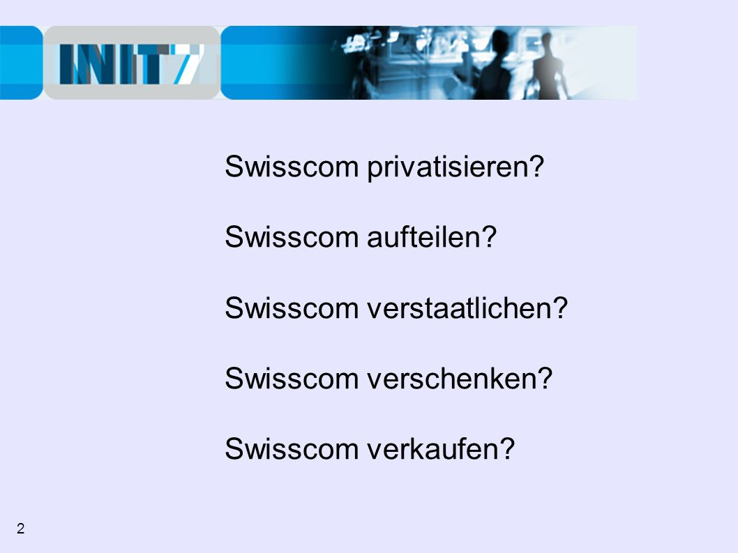 Swisscom privatisieren Swisscom aufteilen Swisscom verstaatlichen