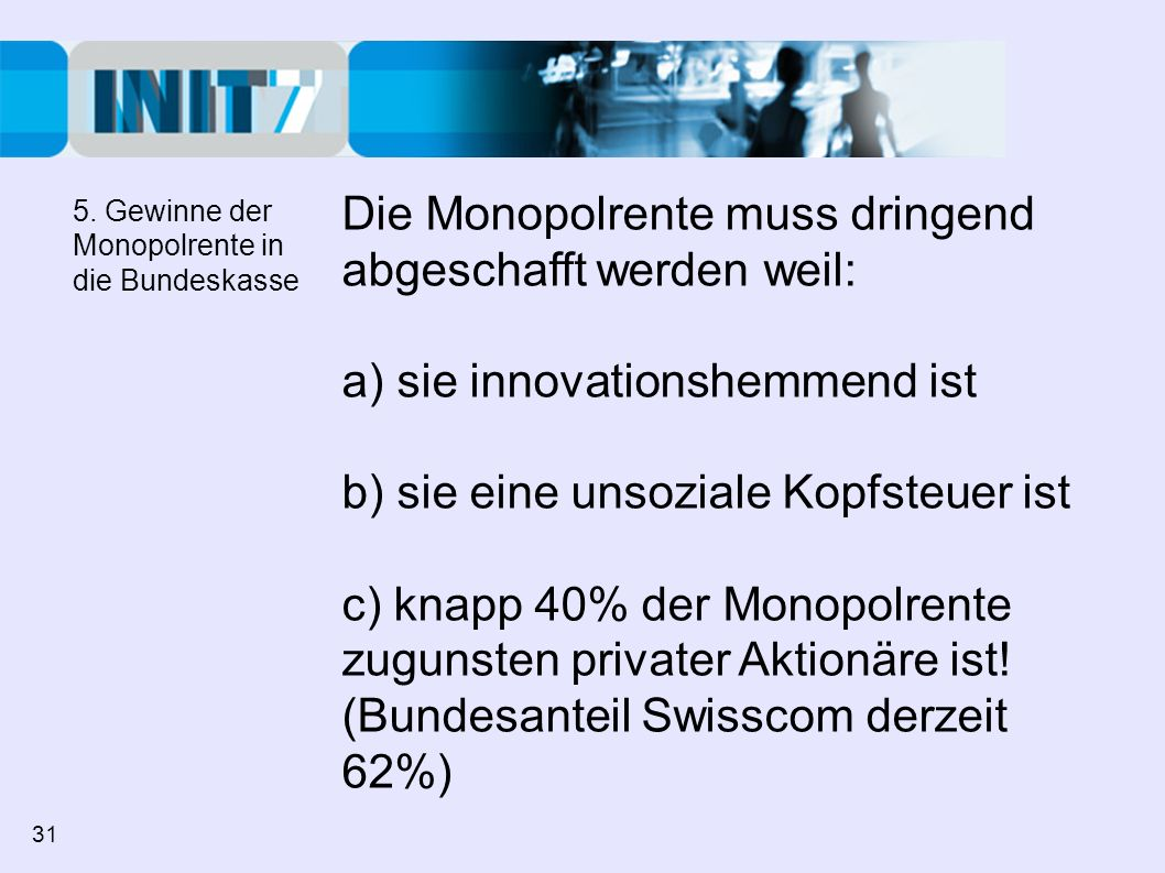 Die Monopolrente muss dringend abgeschafft werden weil: